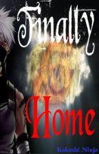 Finally Home (Kakashi love) (Naruto fanfic) by Kakashi_Ninja
