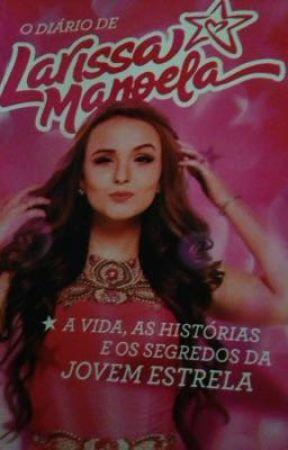 07965984067 O Diário da Larissa Manoela - Dedicatoria - Wattpad