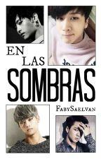 En las Sombras by FabySaelvan