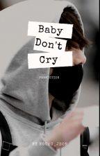 BABY DON'T CRY(Baekhyun Jihyo ff) by hyori_kim