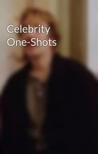 Celebrity One-Shots by _Repox_