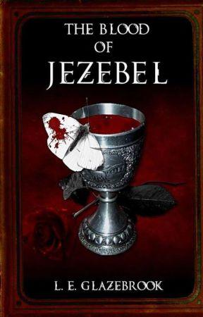 THE BLOOD OF JEZEBEL by ElishaEnchanted