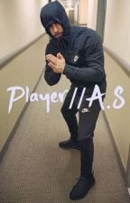 Player//A.S//Book 1 of Player® Series✅ by jungsbitch