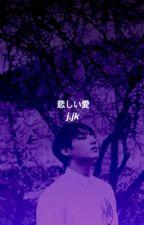 sad love | jeon jungkook by ahahwasa