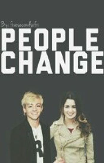 People Change (Raura/R5 Story) [COMPLETE]