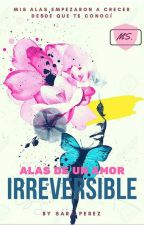 Alas De Un Amor Irreversible by SaraPerez863