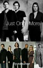 Just Once More (Supernatural/Criminal Minds Crossover) SLOW UPDATES by eahuhse