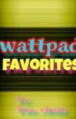 wattpad favorites by: Dea_chaiz