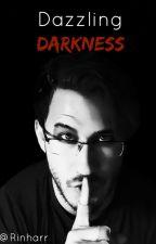 [Dazzling Darkness] by Rinharr