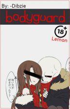 Bodyguard || UF Sans x Lectora || Fanfic Lemon || Underfell AU by -Dibzie