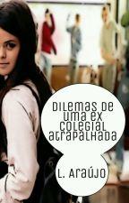 Dilemas de uma ex colegial atrapalhada by araujo-07