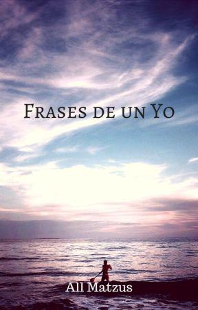 Frases De Un Yo Deseo Volver A Empezar En El Amor Wattpad
