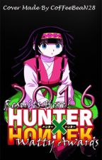 RESULTS HERE! || Hunter x Hunter Watty Awards 2016 || *Congrats* by HunterxHunterWA