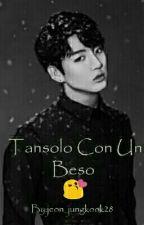 Solo Con Un Beso (jungkook y tu) (Segunda Temporada ) by jeon_jungkook28