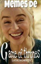 Memes de Game of Thrones by LocaDeGuerra