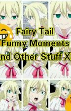 Fairy Tail Funny Moments And Other Stuff XD by Otako_Me_Is_Here