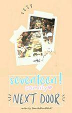 [DELAYED] Seventeen Family Next Door 17가족다음도어 (SEVENTEEN FANFICTION) by SuamikuKacakGila27