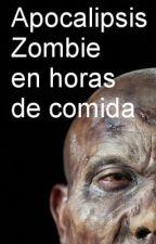 Apocalipsis Zombie en horas de comida by DaniSaz