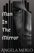 Man In the Mirror by light-in-darkness