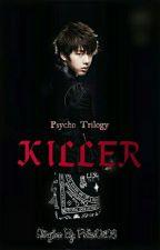 Psycho Trilogy 2: KILLER (k.s.j) by PolkaDot03