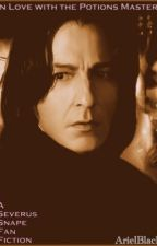 In Love with the Potions Master(A Severus Snape Fan Fiction) by ArielBlack