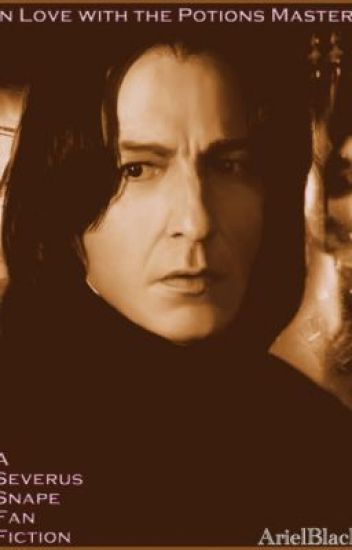 In Love with the Potions Master(A Severus Snape Fan Fiction)