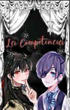 La Competencia (Ciel Phantomhive y Tú) ||EDITANDO|| by Tomohisa-san