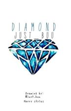 Diamond //Harry styles AU by Just_Buu