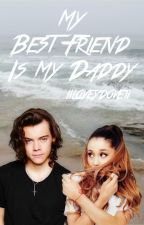 My Best Friend Is My Daddy || H.S. by iiLoveydoveii