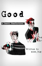 Good -- A Danti Fanfiction by mina_bug