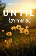 Until Tomorrow by lexamazingfilms