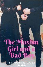 The Muslim Girl and a Bad Boy by Mafia_Ragazza
