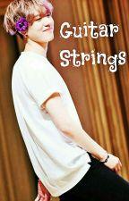 Guitar Strings (GOT7 Yugyeom) (Short Maknae Stories)  by SaraLuvU