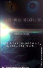 To See Through The Enemy's Eyes-- AtlanticCraft Fanfiction by JustAnAtlantisWriter