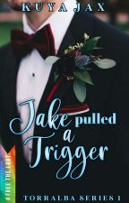 Jake Pulled A Trigger (BxB) by kamalditahan_