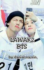 LAWAK² BTS by danial-nazrin