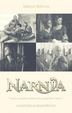 "Narnia: Miejsce dla Nas - ""Things never happen the same way twice."" by LadyOfBlackandWhite"