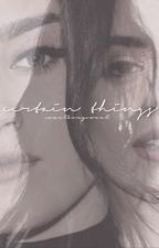 certain things - camren au by -jaauregui
