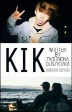 Kik.. [Dominik Łupicki] by ZagubionaDuszyczka