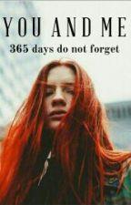 You And Me: เธอกับฉัน 365 วันไม่ลืมเลือน by PangChan