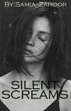 Silent Screams by Samia_Zahoor