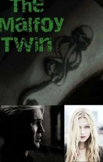 The Malfoy Twin (A Harry Potter Fanfiction) - Kelly - Wattpad