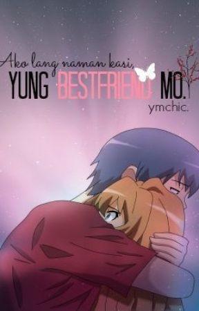 Yung bestfriend mo (One Shot) by yellowmodellchic