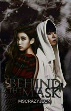 Behind The Mask(BTS Fanfic) by MsCrazyJeon