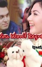 You Won't Regret by Nurulayuanggraini