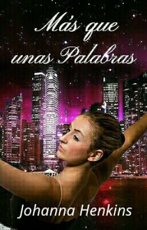 Más que unas Palabras  by JohannaHenkins