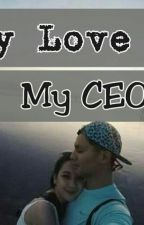 My Love My CEO (Rocilla FWAP) by NinidYaya