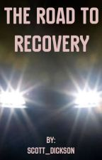 The Road to Recovery  by Scott_Dickson