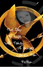 The Day My Life Was Taken ~A Hunger Games Fan Fiction~ by stuckinthe60s