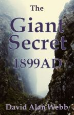 The Giant Secret (1899AD): Finding Christopher by DavidAlanWebb